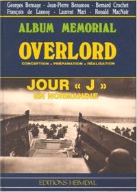 Overlord, jour J en Normandie : conception, préparation, réalisation