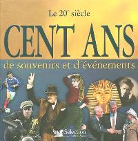 Cent ans de souvenirs et d'événements : 1900-2000 : le 20e siècle