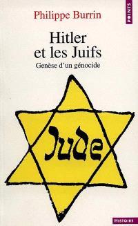 Hitler et les juifs : genèse d'un génocide