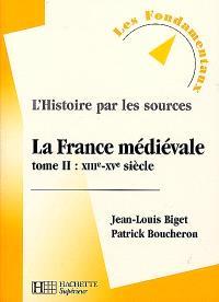 La France médiévale. Volume 2, XIIIe-XVe siècle