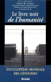 Le livre noir de l'humanité : encyclopédie mondiale des génocides