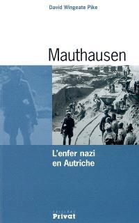 Mauthausen : l'enfer nazi en Autriche