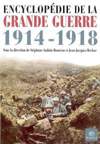 Encyclopédie de la Grande Guerre, 1914-1918 : histoire et culture