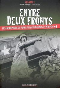 Entre deux fronts : les incorporés de force alsaciens dans la Waffen-SS. Volume 1, Les incorporés de force alsaciens dans la Waffen-SS