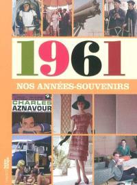 1961, nos années-souvenirs