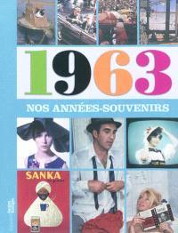 1963, nos années-souvenirs