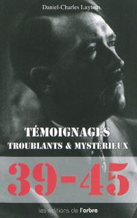 40-45, témoignages troublants et mystérieux