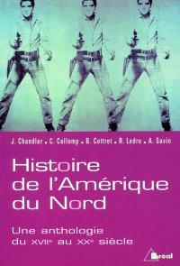 Histoire de l'Amérique du Nord : États-Unis et Canada, une anthologie du XVIIe au XXe siècle