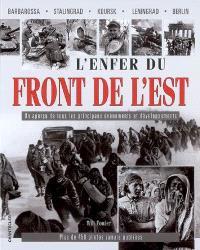 L'enfer du front de l'Est : Barbarossa, Stalingrad, Koursk, Leningrad, Berlin