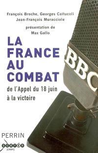 La France au combat : de l'Appel du 18 juin à la victoire