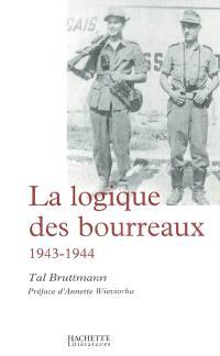 La logique des bourreaux, 1943-1944