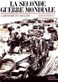 La Seconde Guerre mondiale : l'histoire en image