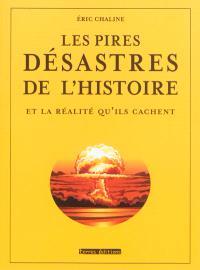 Les pires désastres de l'histoire et la réalité qu'ils cachent