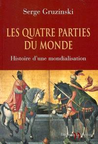 Les quatre parties du monde : histoire d'une mondialisation