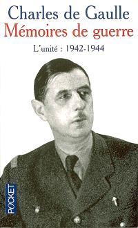 Mémoires de guerre. Volume 2, L'unité : 1942-1944
