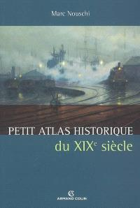Petit atlas historique du XIXe siècle