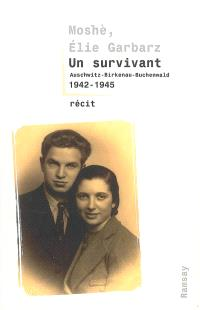 Un survivant : Auschwitz-Birkenau, Buchenwald 1942-1945