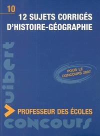 12 sujets corrigés d'histoire-géographie