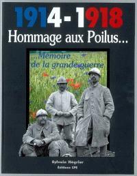 1914-1918 : hommage aux poilus : mémoire de la grande guerre