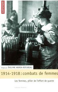 1914-1918, combats de femmes : les femmes, pilier de l'effort de guerre