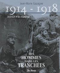 1914-1918, journal d'un régiment : des hommes dans les tranchées