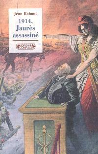 1914, Jaurès assassiné