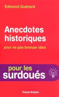 Anecdotes historiques pour ne pas bronzer idiot