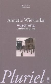 Auschwitz : la mémoire d'un lieu
