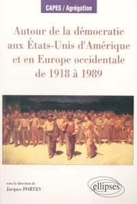 Autour de la démocratie aux Etats-Unis et en Europe occidentale de 1918 à 1989