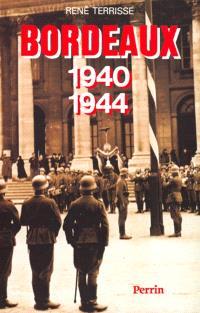 Bordeaux à l'heure allemande : 1940-1944