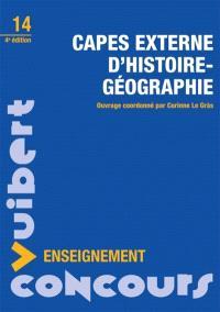 Capes externe d'histoire géographie : méthodologie, sujets de concours, corrigés détaillés