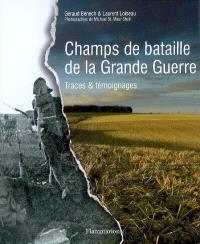 Champs de bataille de la Grande Guerre : traces et témoignages