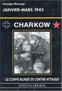 Charkov, janvier-mars 1943 : le corps blindé SS contre-attaque