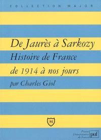 De Jaurès à Sarkozy : histoire de France de 1914 à nos jours