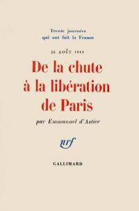De la chute à la libération de Paris : 25 août 1944