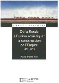 De la Russie à l'Union soviétique, la construction de l'Empire : 1462-1953