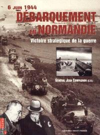 Débarquement en Normandie : 6 juin 1944, victoire stratégique de la guerre