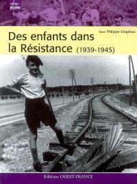 Des enfants dans la Résistance : 1939-1945