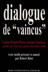 Dialogue de vaincus : prison de Clairvaux, janvier-décembre 1950