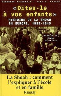 Dites-le à vos enfants : histoire de la Shoah en Europe, 1933-1945