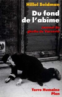 Du fond de l'abîme : journal du ghetto de Varsovie