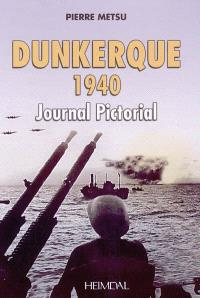 Dunkerque 1940 : journal pictorial