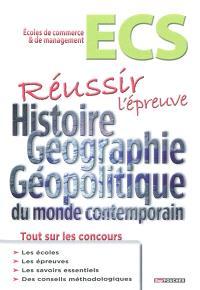 ECS, écoles de commerce & de management : réussir l'épreuve histoire, géographie, géopolitique du monde contemporain : tout sur les concours