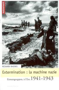 Extermination : la machine nazie