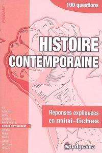 Histoire contemporaine : 100 questions : réponses expliquées en mini-fiches