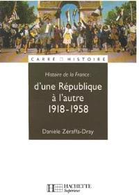 Histoire de la France. Volume 3, D'une République à l'autre : 1918-1958
