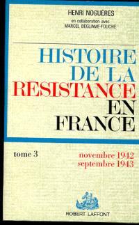 Histoire de la Résistance en France. Volume 3, Novembre 1942-septembre 1943