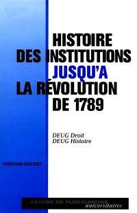 Histoire des institutions jusqu'à la révolution de 1789 : DEUG droit, DEUG Histoire