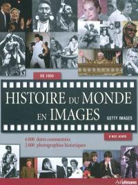 Histoire du monde en images, de 1850 à nos jours : 6.000 dates commentées, 2.000 photographies historiques