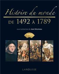 Histoire du monde illustrée. Volume 3, De 1492 à 1789